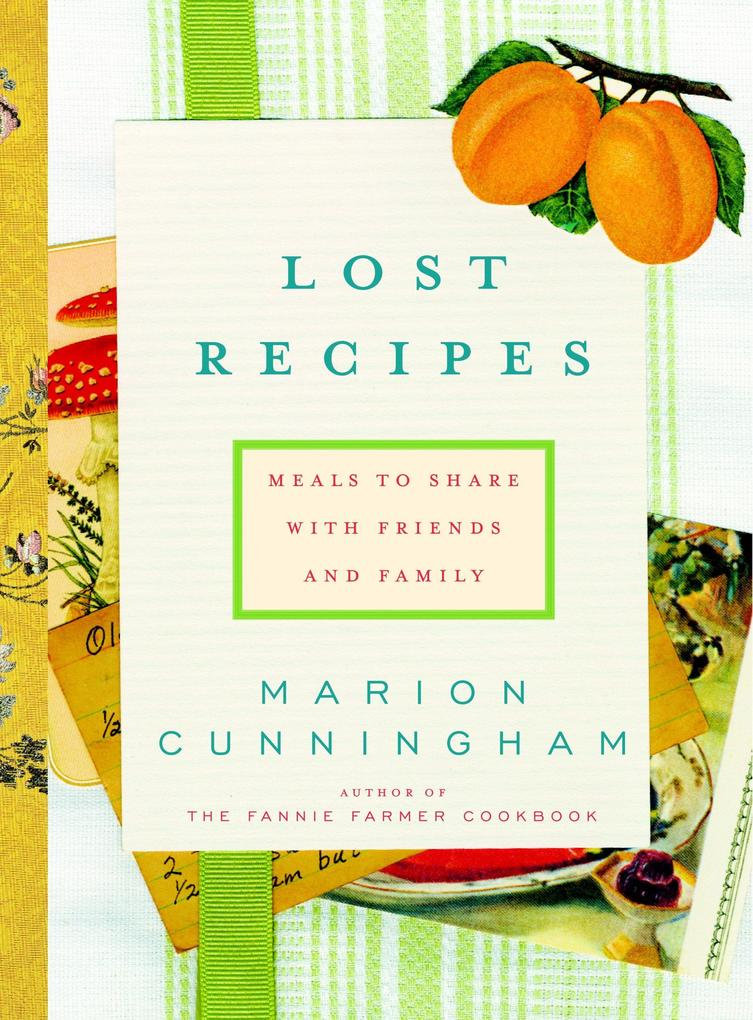 Lost Recipes: Meals to Share with Friends and Family als Buch