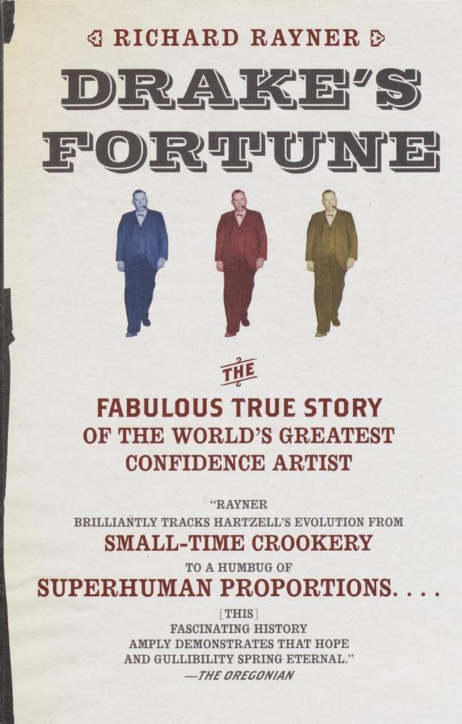 Drake's Fortune: The Fabulous True Story of the World's Greatest Confidence Artist als Taschenbuch
