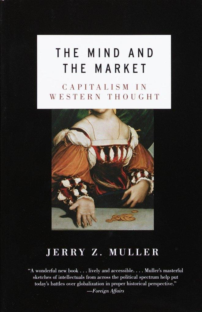 The Mind and the Market: Capitalism in Modern European Thought als Taschenbuch