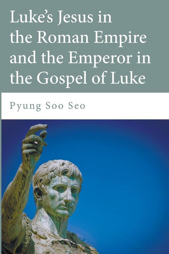 Luke´s Jesus in the Roman Empire and the Empero...