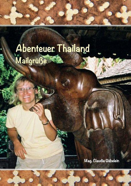 Abenteuer Thailand als Buch von Claudia Gäbelein