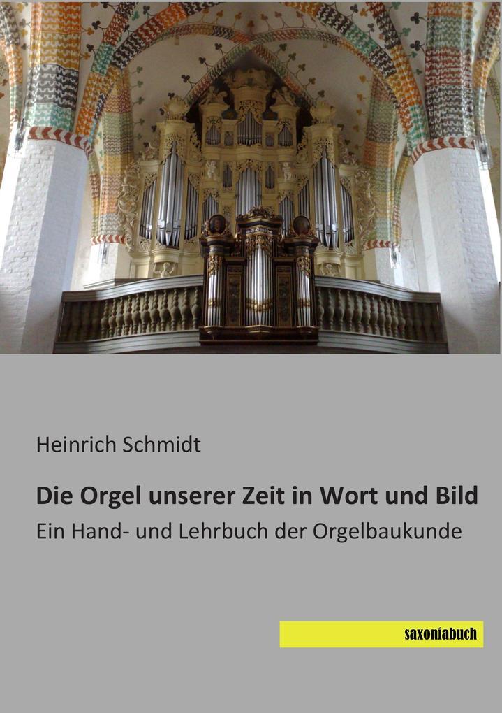 Die Orgel unserer Zeit in Wort und Bild als Buc...