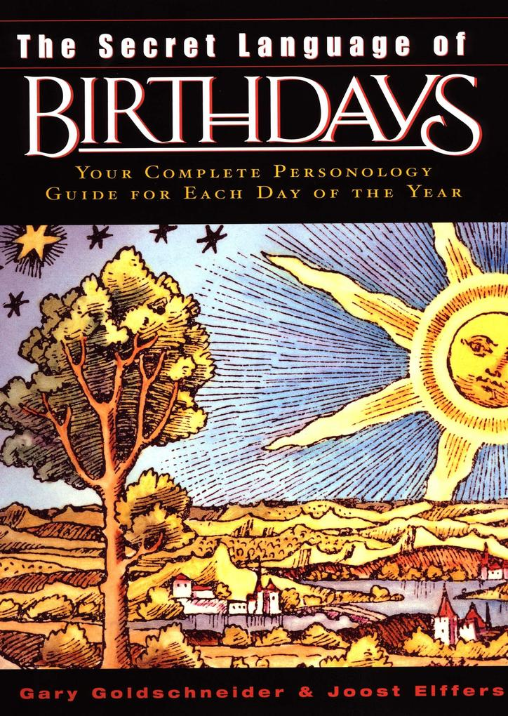The Secret Language of Birthdays: Personology Profiles for Each Day of the Year als Buch