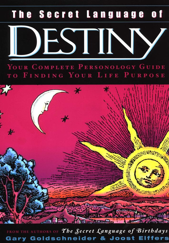 The Secret Language of Destiny: A Personology Guide to Finding Your Life Purpose als Buch