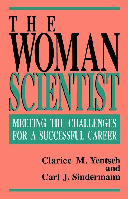 The Woman Scientist: Meeting the Challenges for a Successful Career als Taschenbuch
