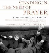 Standing in the Need of Prayer: A Celebration of Black Prayer als Buch