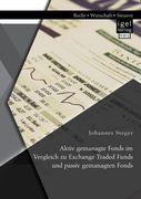 Aktiv gemanagte Fonds im Vergleich zu Exchange Traded Funds und passiv gemanagten Fonds