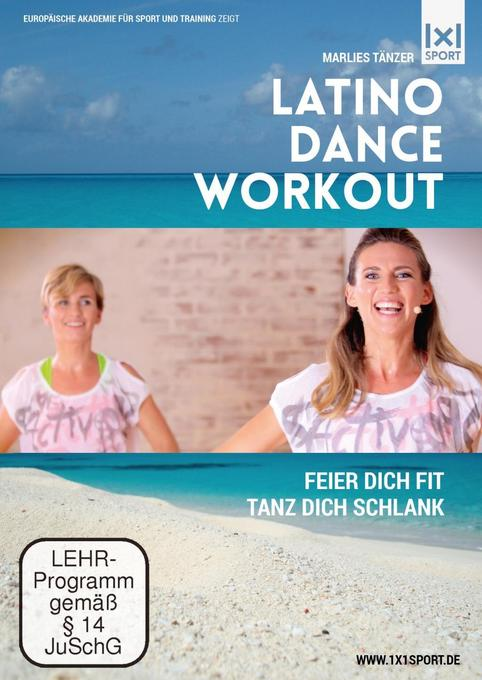 Latino Dance Workout - Feier Dich fit, tanz Dic...