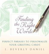 Finding the Right Words: Perfect Phrases to Personalize Your Greeting Cards als Buch