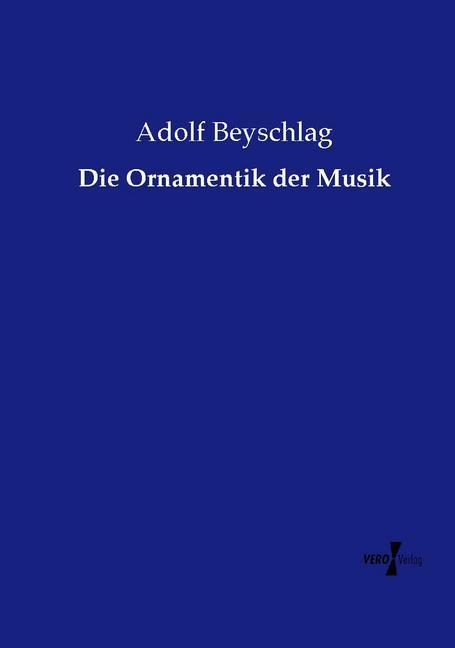 Die Ornamentik der Musik als Buch von Adolf Bey...