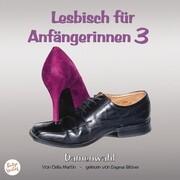 Lesbisch für Anfängerinnen 3: Damenwahl