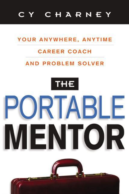 The Portable Mentor: Your Anywhere, Anytime Career Coach and Problem Solver als Taschenbuch