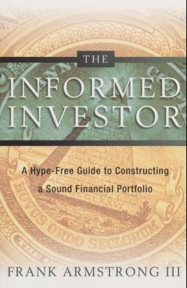 The Informed Investor: A Hype-Free Guide to Constructing a Sound Financial Portfolio als Taschenbuch
