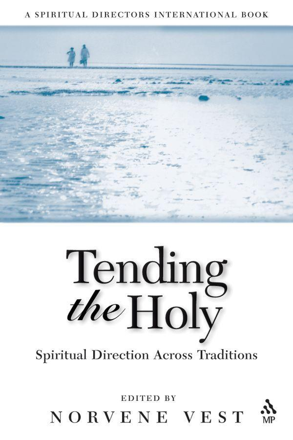 Tending the Holy: Spiritual Direction Across Traditions als Taschenbuch