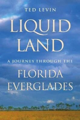 Liquid Land: A Journey Through the Florida Everglades als Buch