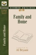 Sermon Outlines on the Family & Home