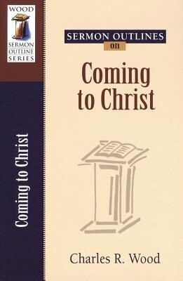 Sermon Outlines on Coming to Christ als Taschenbuch