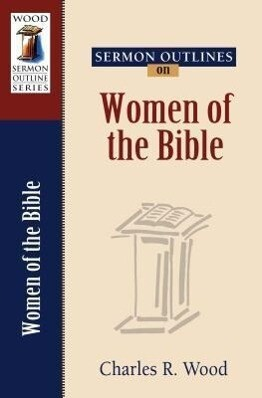 Sermon Outlines on Women of the Bible als Taschenbuch