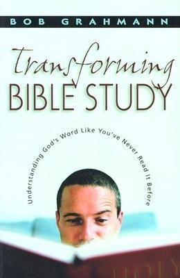Transforming Bible Study: Understanding God's Word Like You've Never Read It Before als Taschenbuch