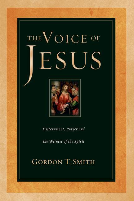 The Voice of Jesus: Discernment, Prayer and the Witness of the Spirit als Taschenbuch