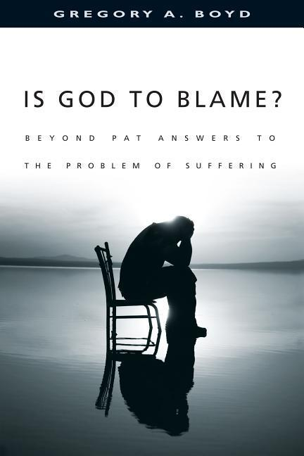 Is God to Blame?: Beyond Pat Answers to the Problem of Suffering als Taschenbuch