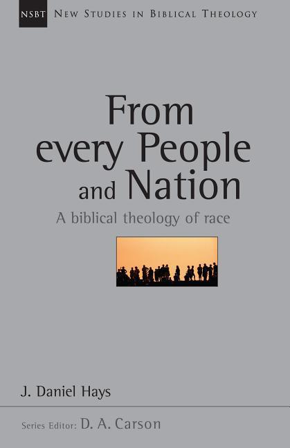 From Every People and Nation: A Biblical Theology of Race als Taschenbuch