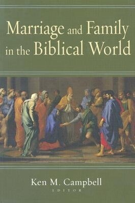 Marriage and Family in the Biblical World als Taschenbuch