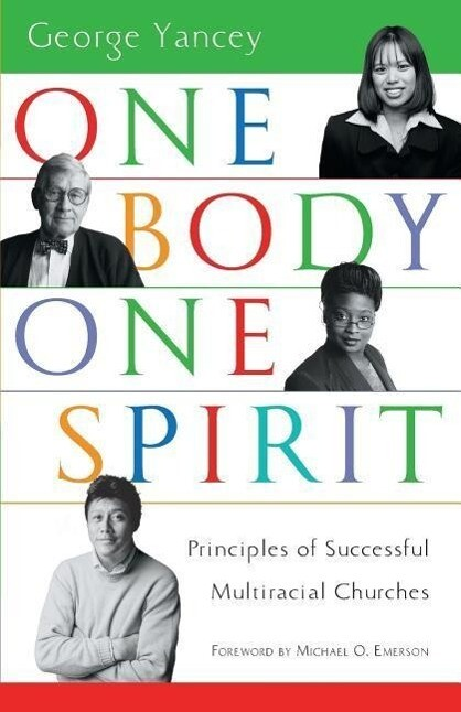One Body, One Spirit: Principles of Successful Multiracial Churches als Taschenbuch