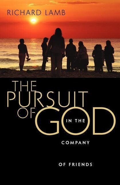 The Pursuit of God in the Company of Friends als Taschenbuch