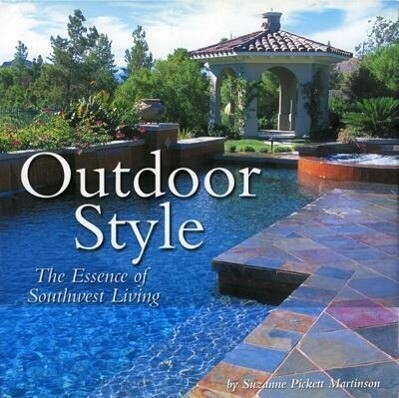 Outdoor Style: The Essence of Southwest Living als Buch