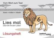 Lies mal 6 - Das Heft mit dem Löwen. Lösungsheft