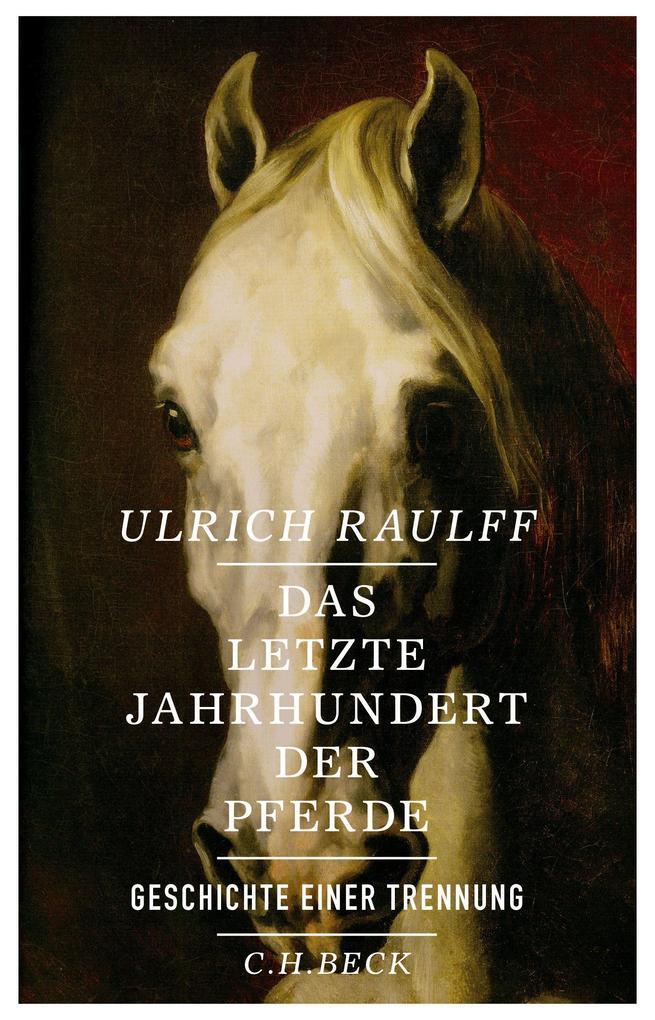 Das letzte Jahrhundert der Pferde als Buch von ...
