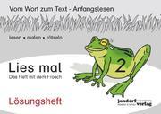 Lies mal 2 - Das Heft mit dem Frosch. Lösungsheft