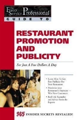 Promoting & Generating Publicity for Your Restaurant for Just a Few Dollars a Day: 365 Secrets Revealed als Taschenbuch