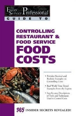 Controlling Restaurant & Food Service Food Costs: 365 Secrets Revealed als Taschenbuch