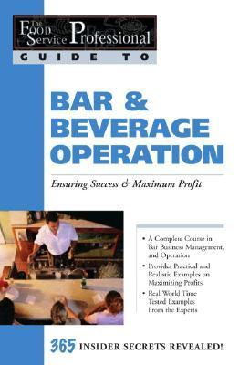 Bar & Beverage Operation: Ensuring Success & Maximum Profit als Taschenbuch