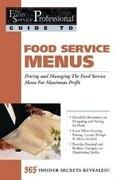 Food Service Menus: Pricing and Managing the Food Service Menu for Maximum Profit