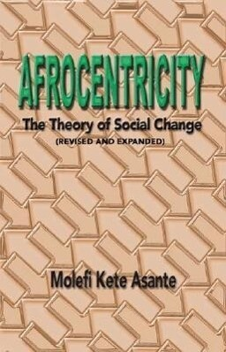 Afrocentricity: The Theory of Social Change als Taschenbuch