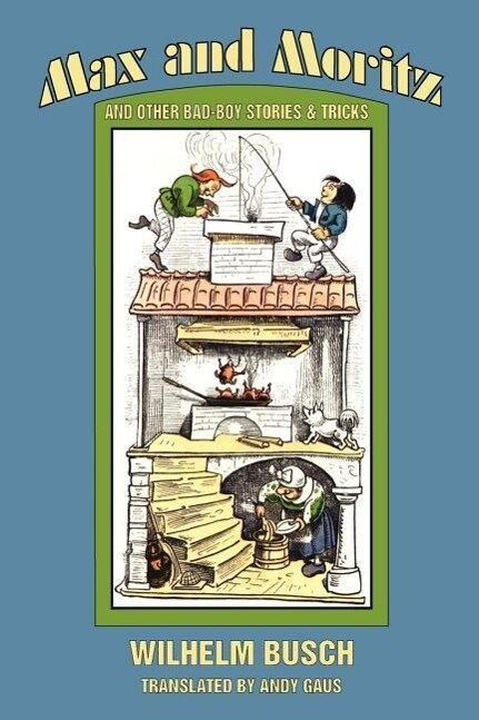 Max and Moritz and Other Bad Boy Tales als Taschenbuch