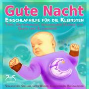 Gute Nacht - Einschlafhilfe für die Kleinsten - Schlaf Musik für Babys und Kleinkinder