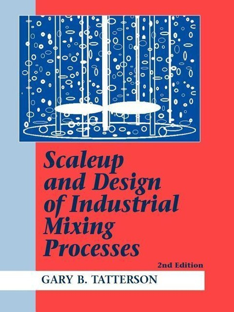 Scaleup and Design of Industrial Mixing Processes als Taschenbuch