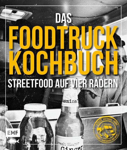 Das Foodtruck-Kochbuch als Buch von