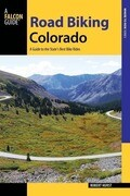 Road Biking Colorado: A Guide to the State's Best Bike Rides