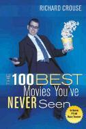 The 100 Best Movies You've Never Seen als Taschenbuch