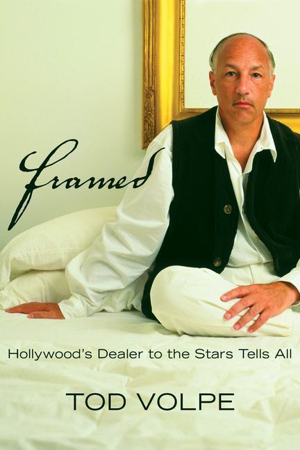 Framed: America's Art Dealer to the Stars Tells All als Buch