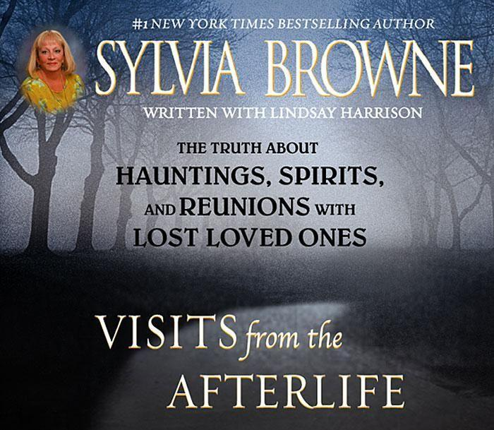 Visits from the Afterlife: The Truth about Ghosts, Spirits, Hauntings, and Reunions with Lost Loved Ones als Hörbuch