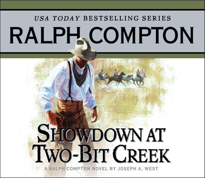 Showdown at Two Bit Creek: A Ralph Compton Novel by Joseph A. West als Hörbuch