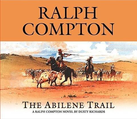 The Abilene Trail: A Ralph Compton Novel by Dusty Richards als Hörbuch