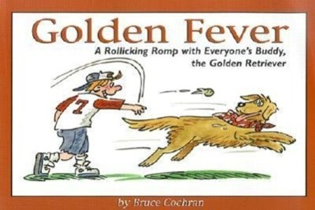 Golden Fever: A Rollicking Romp with Everyone's Buddy, the Golden Retriever als Taschenbuch