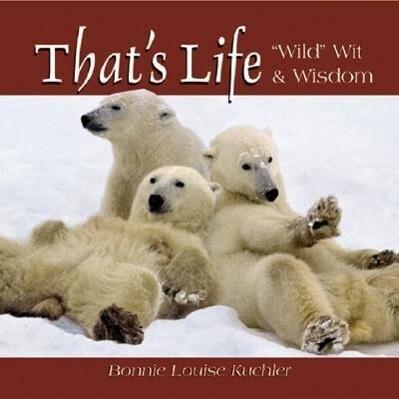 That's Life: Wild Wit & Wisdom als Buch
